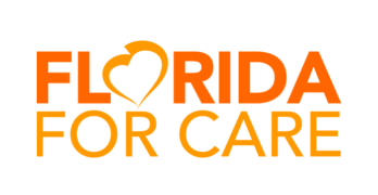 Florida for Care Needs Your Support